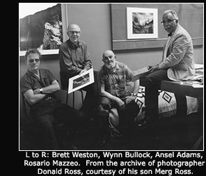 Brett Weston, Wynn Bullock, Ansel Adams and Rosario Mazzeo